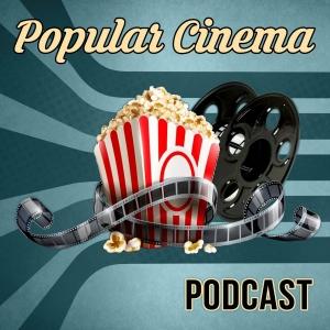 Popular Cinema Podcast
