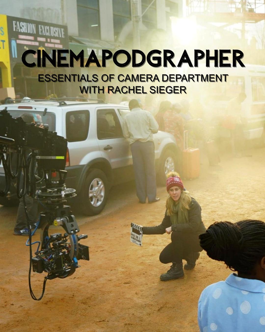 Essentials of Camera Dept with Rachel Sieger