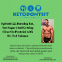 Artwork for KDP Ep 022: Burning Fat, Not Sugar with Dr. Ted Naiman
