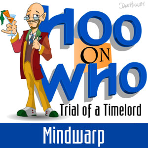 Episode 17 - Trial of a Timelord: Mindwarp