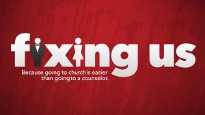 Fixing Us - Part 3 - 02/19/17