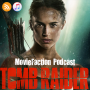 Artwork for MovieFaction Podcast - Tomb Raider 2018