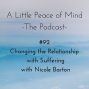 Artwork for Episode 92: Changing the Relationship with Suffering with Nicole Barton