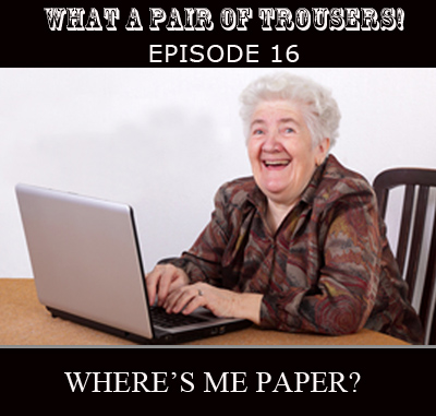 Artwork for Episode 016 - Where's Me Paper?