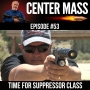 Artwork for Center Mass #53 - SHHHHH! It's Suppressor Time