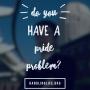 Artwork for Do you have a Pride Problem?
