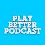 Artwork for Play Better Podcast 11-27-2014