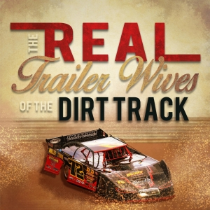 The Real Trailer Wives of the Dirt Track