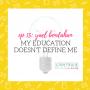 Artwork for 15: Yael Bendahan: My Education Doesn't Define Me