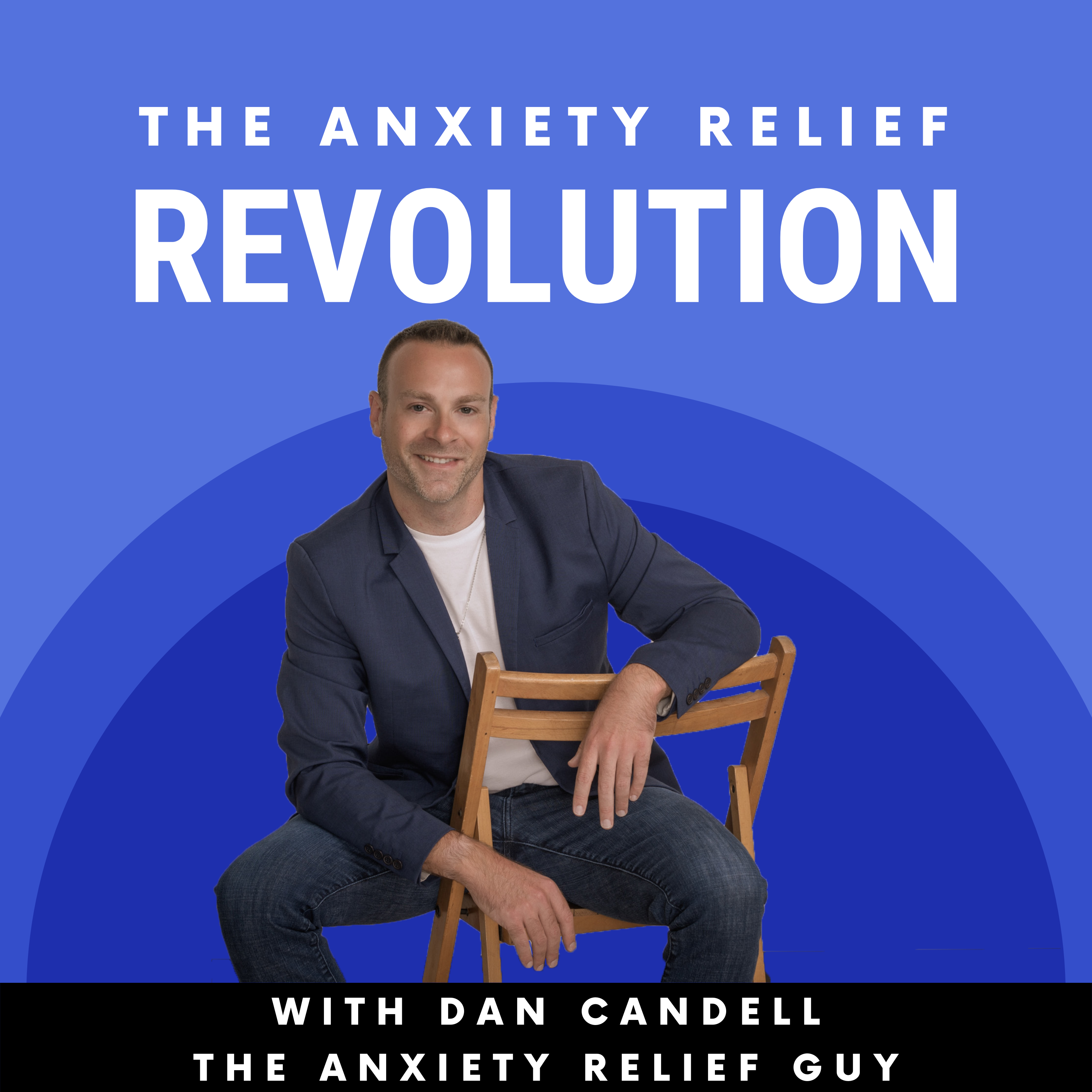The Anxiety Relief Revolution Podcast show art
