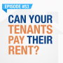 Artwork for Can Your Tenants Pay Their Rent? | Ep. #53