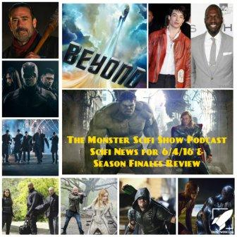 The Monster Scifi Show Podcast - Scifi News for 6/4/16 and 7 Season Finale Reviews