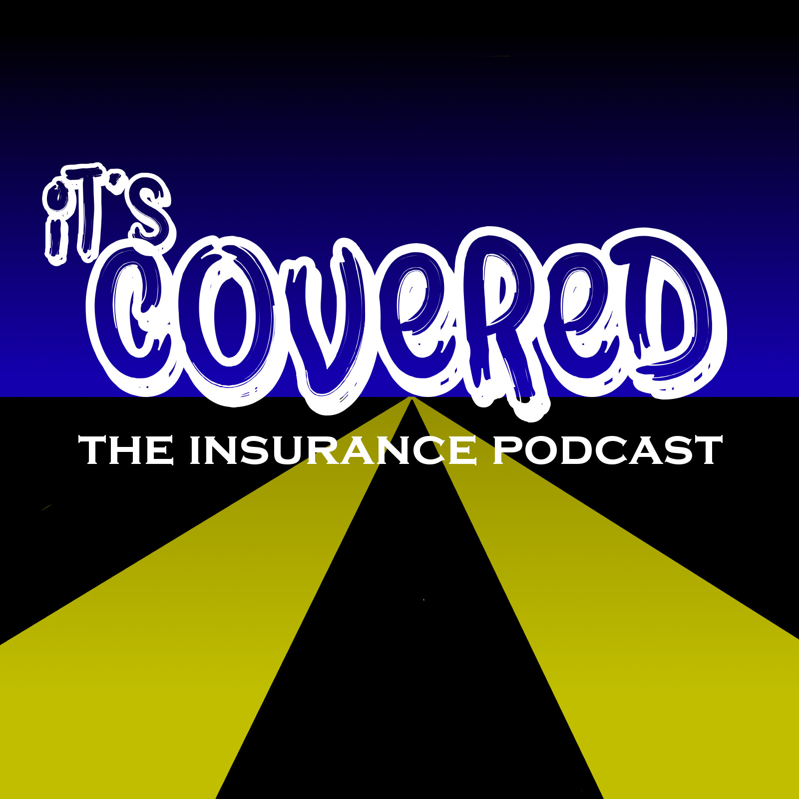 It's Covered: The Insurance Podcast show image