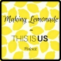 Artwork for Making Lemonade: The This is Us Podcast - The Big Three