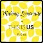 Artwork for Making Lemonade: The This is Us Podcast - Pilgrim Rick