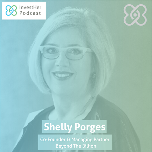 Beyond the Billion: How We Mobilized over $1 Billion for Female Founders - Shelly Porges