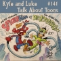 Artwork for Kyle and Luke Talk About Toons #141: Spider-Horse in a Hospital