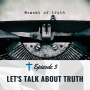 Artwork for Let's Talk About Truth [Ep 003]
