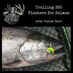 Live to Hunt and Fish Podcast: EP17 Trolling 360 Flashers