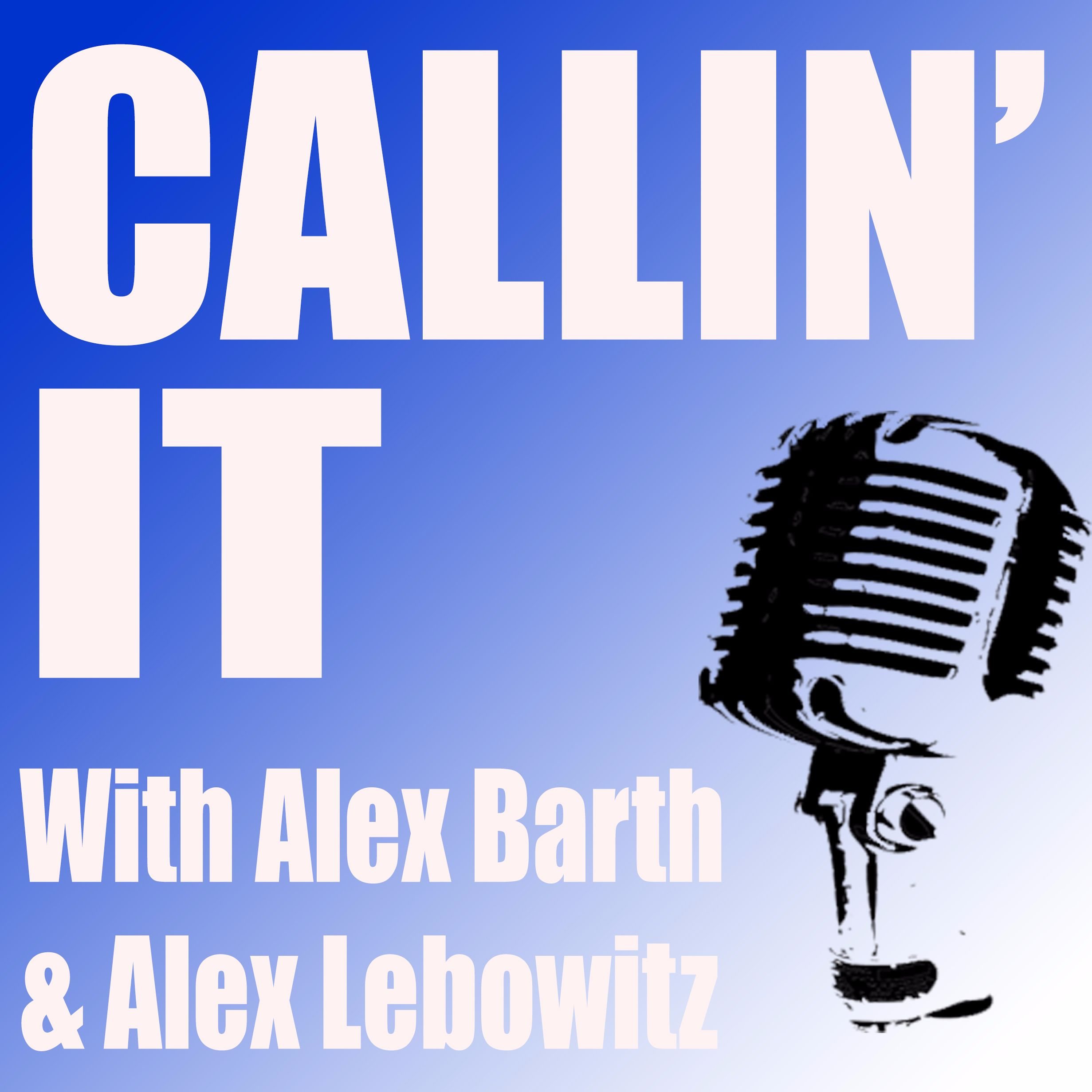 Artwork for Callin' It: Friday Edition July 28, 2017