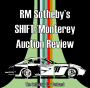 Artwork for 081: RM Sotheby's SHIFT/Monterey Auction Review