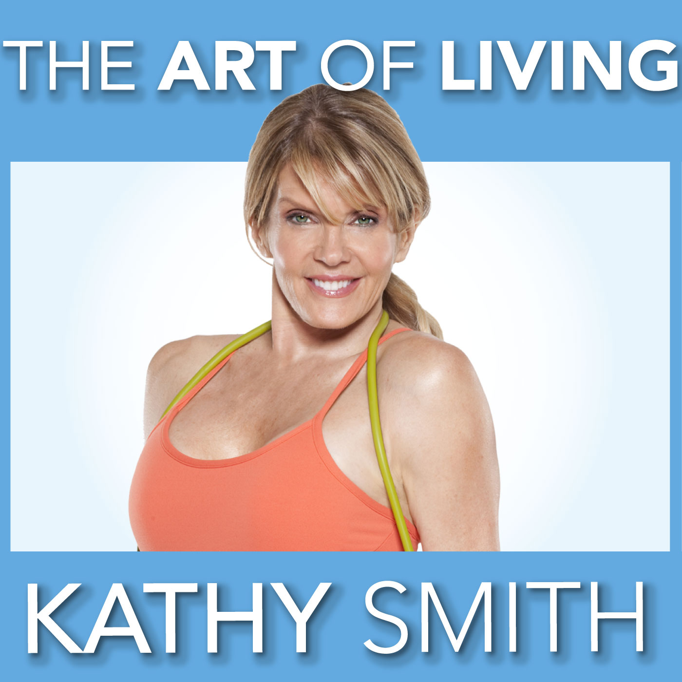 The Art Of Living with Kathy Smith show art
