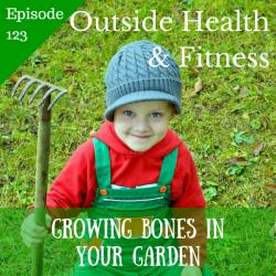Growing Bones in Your Garden