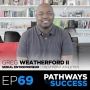 Artwork for 69: How to Build a Purpose Driven Business - Greg Weatherford II - Serial Entrepreneur