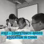 Artwork for #162 - Competency-Based Education in China