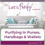 Artwork for 70: Purifying In Your Purse, Handbag & Wallet
