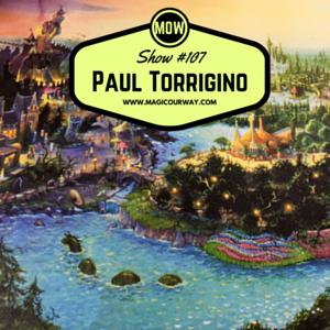 Paul Torrigino: Former Imagineer (Beastlie Kingdomme, Dinosaur, Maelstrom) - MOW #107