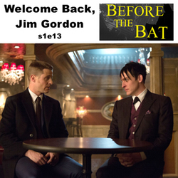 s1e13 Welcome Back, Jim Gordon