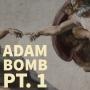 Artwork for Adam Bomb Pt. I