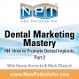 Artwork for #94: How To Promote Dental Implants Part 2