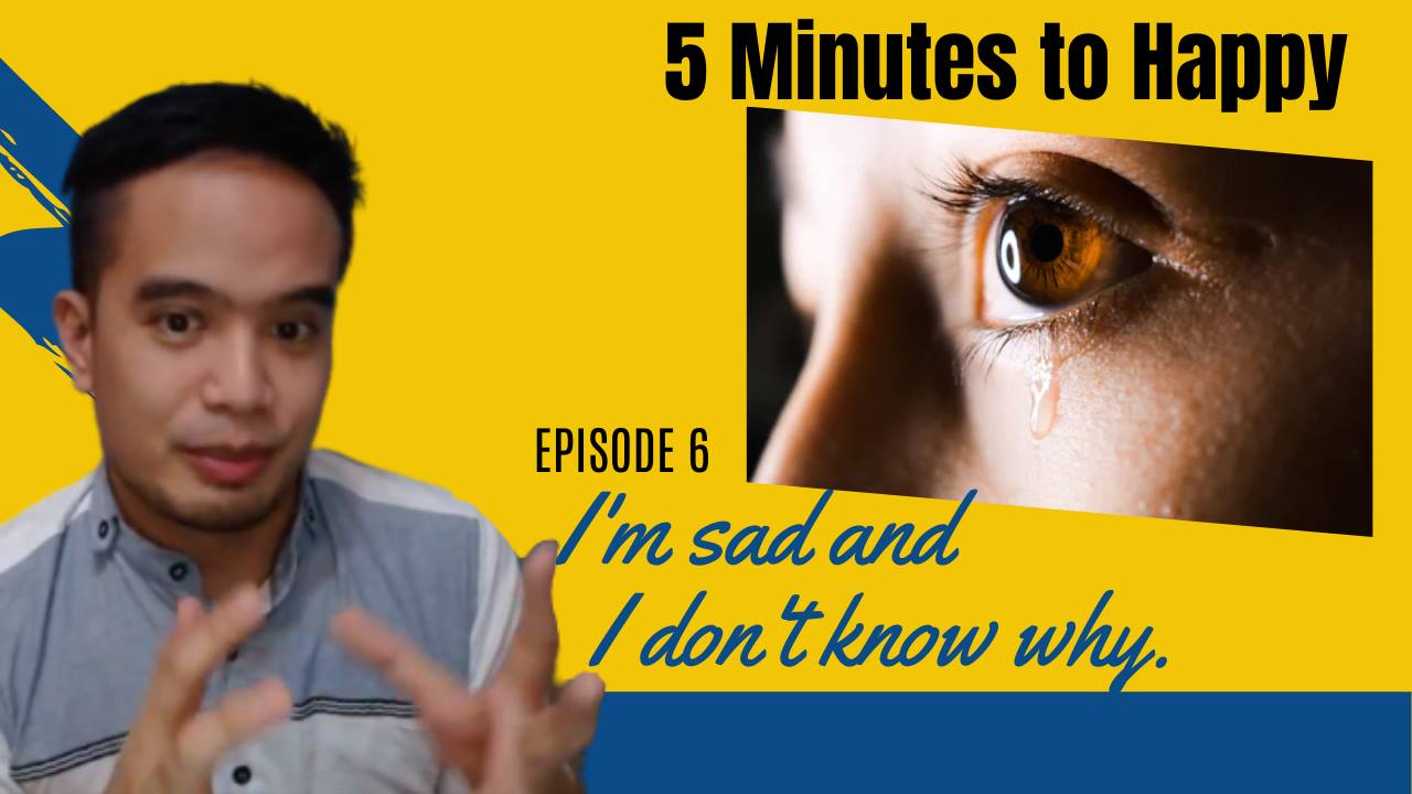 I'm Sad and I Don't Know Why - 5 Minutes To Happy EP6 show art