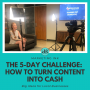 Artwork for The 5-Day Challenge Strategy: How to Turn Content Into Cash