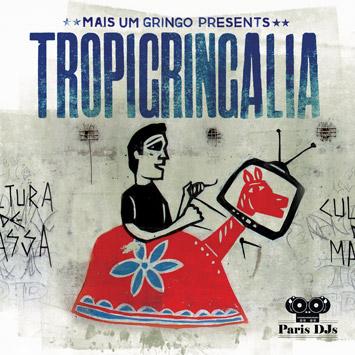 Mais um Gringo presents Tropigringalia