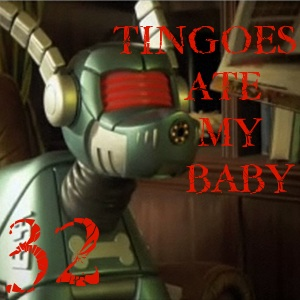 Pharos Project 32: Tingoes Ate My Baby