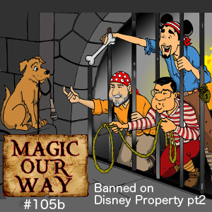 Banned Behavior on Disney Property, part 2 - MOW #105b