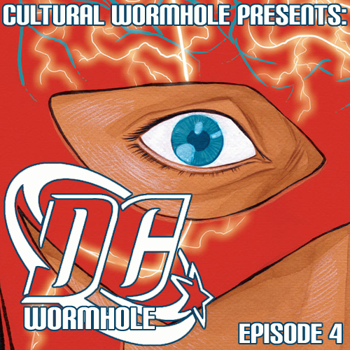 Cultural Wormhole Presents: DC Wormhole Episode 4