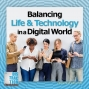 Artwork for Balancing Life and Technology in a Digital World