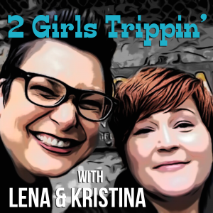 2 Girls Trippin' | sidecars + shenanigans | not another travel podcast