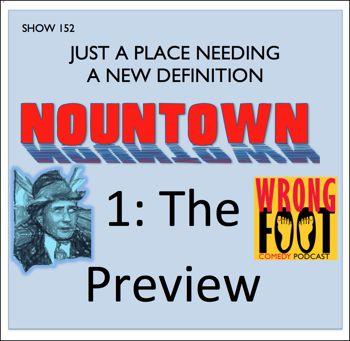EP152--Nountown, A Preview