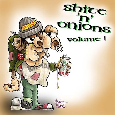 Shite'n'Onions #12  - Black Irish Texas/To Hell With The King