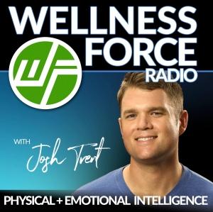 Wellness Force Radio | Physical & Emotional Intelligence