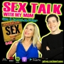 Artwork for Sex Talk with My Mom - Cam & KarenLee Poter - Ep 32