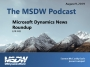 Artwork for MSDW Podcast: News Roundup for Microsoft Dynamics 365 and Power Platform
