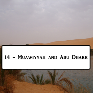2-14: Uthman And Abu Dharr