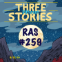 Artwork for RAS #259 - Three Different Stories
