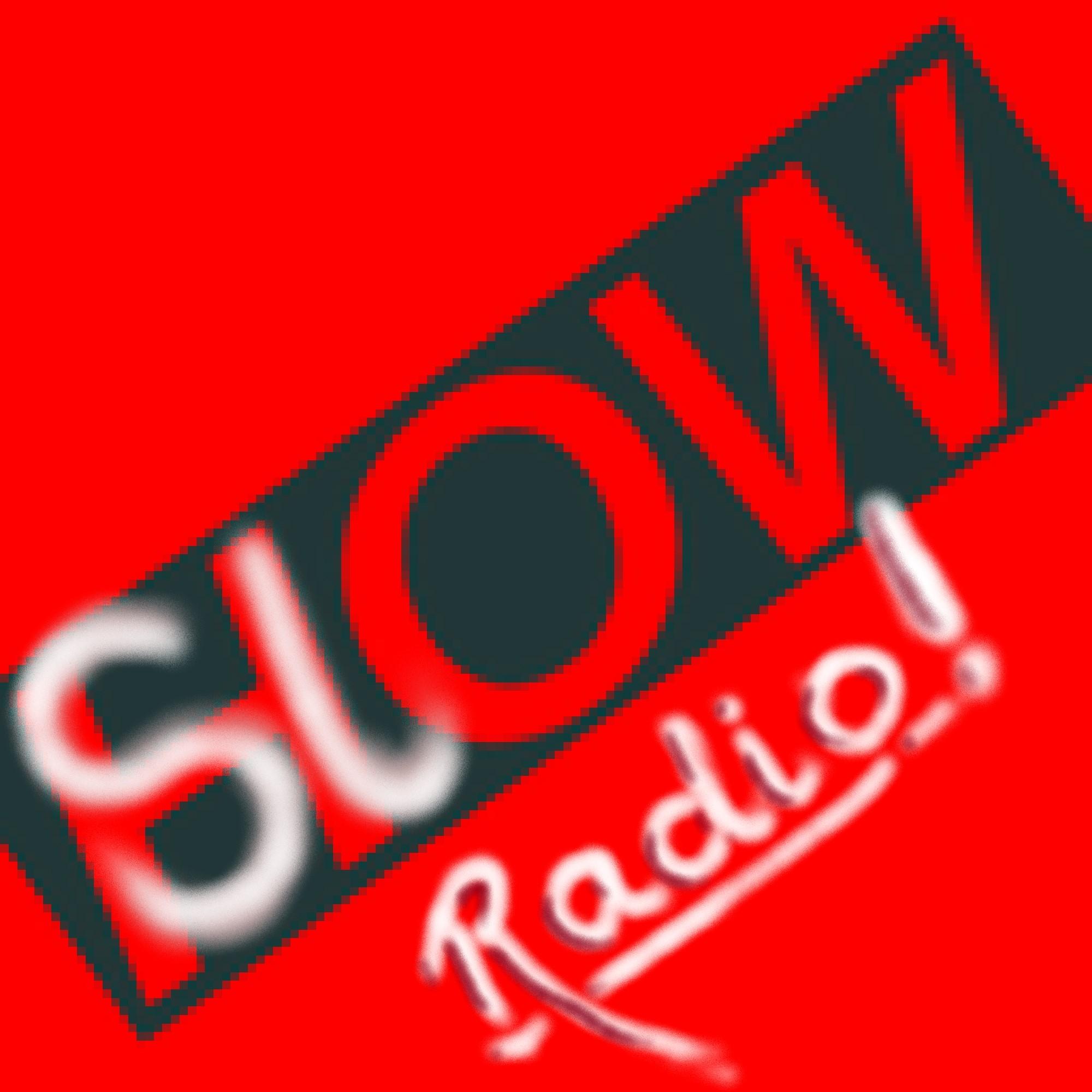 Slow Radio show art